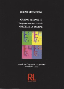 Libro Steimberg - Gabino Betinotti, tango oratorio
